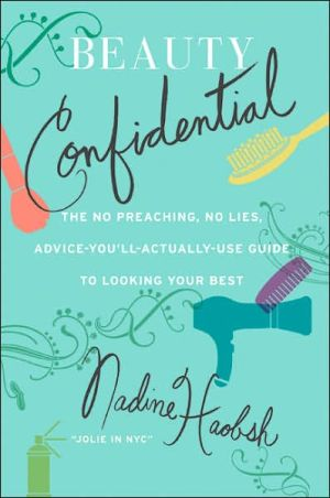 Book cover of Beauty Confidential: The No Preaching, No Lies, Advice-You'll- Actually-Use-Guide to Looking Your Best