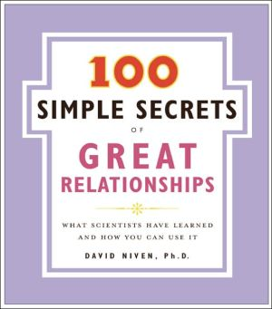 Book cover of 100 Simple Secrets of Great Relationships: What Scientists Have Learned and How You Can Use It