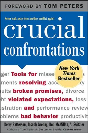 Book cover of Crucial Confrontations: Tools for Resolving Broken Promises, Violated Expectations, and Bad Behavior