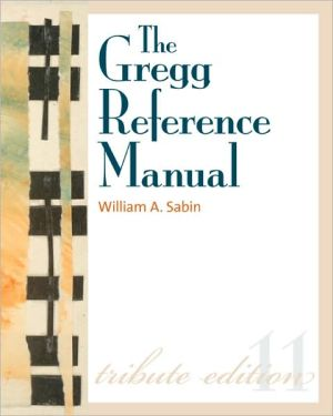 Book cover of The Gregg Reference Manual: A Manual of Style, Grammar, Usage, and Formatting Tribute Edition: Tribute Edition