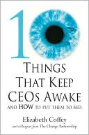 Book cover of 10 Things That Keep CEOs Awake and How to Put them to Bed