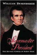 Book cover of Slavemaster President: The Double Career of James Polk