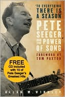 "Book cover of ""To Everything There is a Season"": Pete Seeger and the Power of Song"