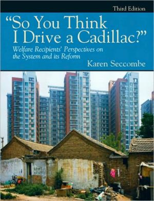 "Book cover of ""So You Think I Drive a Cadillac?"" Welfare Recipients' Perspectives on the System and Its Reform"