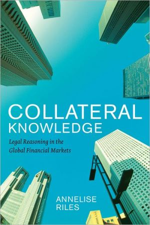 Book cover of Collateral Knowledge: Legal Reasoning in the Global Financial Markets
