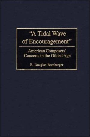 "Book cover of ""A Tidal Wave of Encouragement"": American Composers' Concerts in the Gilded Age"