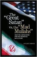"Book cover of ""Great Satan"" vs. the ""Mad Mullahs: How the United States and Iran Demonize Each Other"