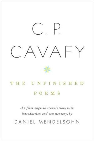 Book cover of C. P. Cavafy: The Unfinished Poems