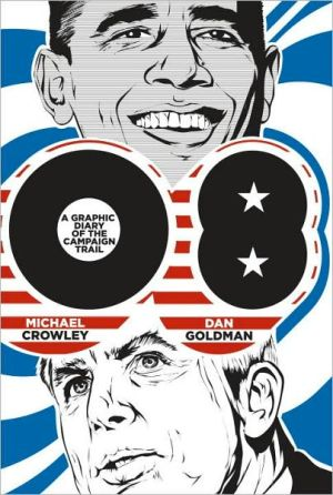 Book cover of 08: A Graphic Diary of the Campaign Trail