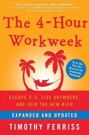 Book cover of The 4-Hour Workweek, Expanded and Updated: Escape 9-5, Live Anywhere, and Join the New Rich