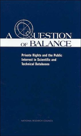 Book cover of A Question of Balance: Private Rights and the Public Interest in Scientific and Technical Databases
