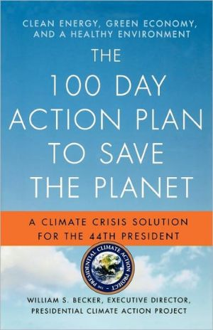 Book cover of 100 Day Action Plan to Save the Planet: A Climate Crisis Solution for the 44th President