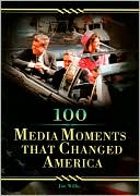 Book cover of 100 Media Moments That Changed America
