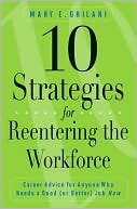 Book cover of 10 Strategies for Reentering the Workforce: Career Advice for Anyone Who Needs a Good (or Better) Job Now
