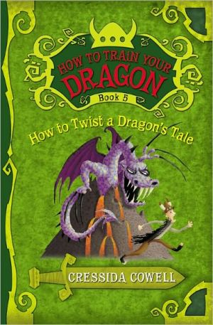 Book cover of How to Twist a Dragon's Tale (How to Train Your Dragon Series #5)