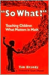 "Book cover of ""So What?"": Teaching Children What Matters in Math"