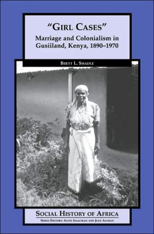 "Book cover of ""Girl Cases"": Marriage and Colonialism in Gusiiland, Kenya, 1890-1970"