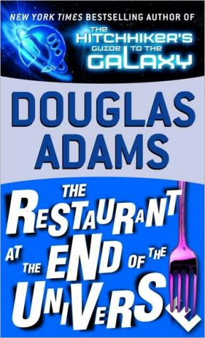 Book cover of The Restaurant at the End of the Universe (Hitchhiker's Guide Series #2)