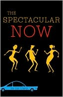 Book cover of The Spectacular Now