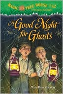 Book cover of A Good Night for Ghosts (Magic Tree House Series #42)