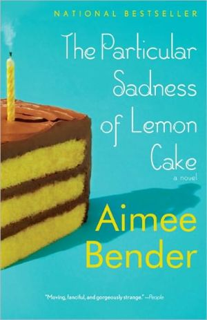 Book cover of The Particular Sadness of Lemon Cake