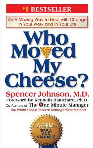Book cover of Who Moved My Cheese?: An Amazing Way to Deal with Change in Your Work and in Your Life