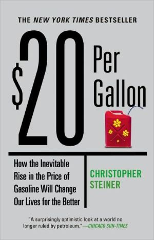 Book cover of $20 per Gallon: How the Inevitable Rise in the Price of Gasoline Will Change Our Lives for the Better