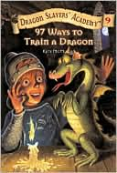Book cover of 97 Ways to Train a Dragon (Dragon Slayers' Academy Series #9)