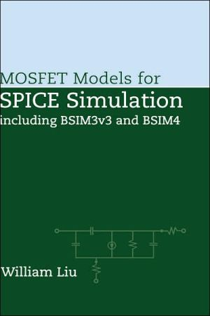 Book cover of MOSFET Models for SPICE Simulation: Including BSIM3V3 and BSIM4