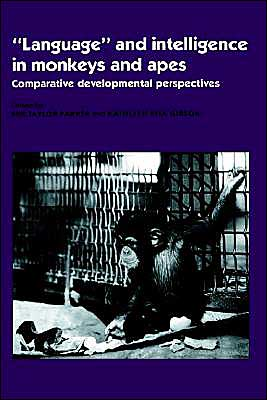 Book cover of 'Language' and Intelligence in Monkeys and Apes: Comparative Developmental Perspectives