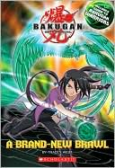 Book cover of A Brand-New Brawl (Bakugan Battle Brawlers Series)