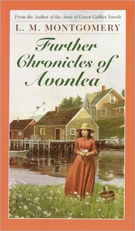 Book cover of Further Chronicles of Avonlea (Anne of Green Gables Series)