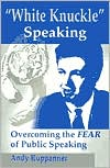 "Book cover of ""White Knuckle"" Speaking: Overcoming the FEAR of Public Speaking"