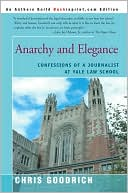 Book cover of Anarchy and Elegance: Confessions of a Journalist at Yale Law School