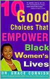 Book cover of 10 Good Choices That Empower Black Women's Lives