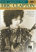 Book cover of Eric Clapton - The Early Years: A Step-by-Step Breakdown of Guitar Styles and Techniques