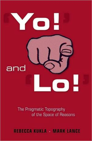 Book cover of 'Yo!' and 'Lo!': The Pragmatic Topography of the Space of Reasons