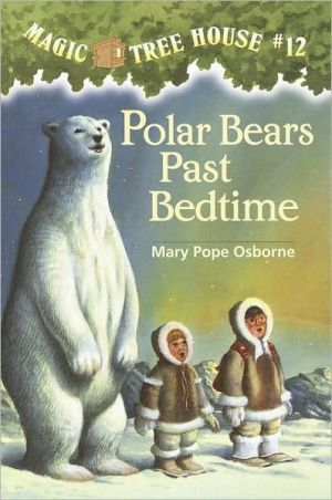 Book cover of Polar Bears Past Bedtime (Magic Tree House Series #12)