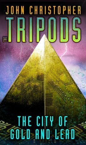 Book cover of The City of Gold and Lead (Tripods Series #3)