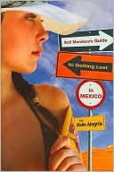 Book cover of Sofi Mendoza's Guide to Getting Lost in Mexico