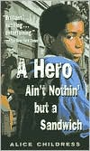 Book cover of A Hero Ain't Nothin but a Sandwich