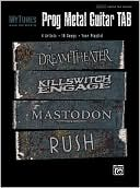 Book cover of MyTunes Prog Metal Guitar TAB: 16 giant hits, featuring the songs of Dream Theater, Killswitch, Mastodon, and Rush