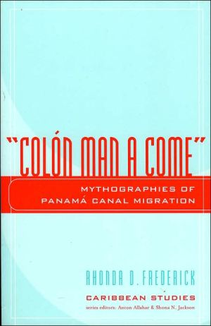 "Book cover of ""Colon Man a Come"": Mythographies of Panama Canal Migration"