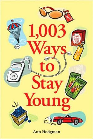 Book cover of 1,003 Ways to Stay Young