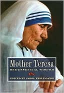 Book cover of Mother Teresa: Her Essential Wisdom