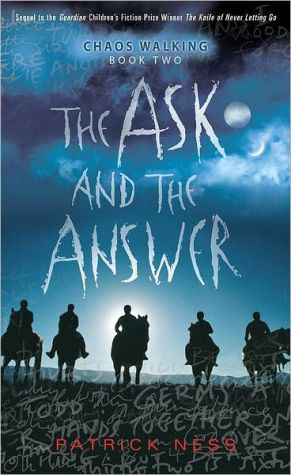 Book cover of The Ask and the Answer (Chaos Walking Series #2)