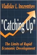 "Book cover of ""Catching Up"": The Limits of Rapid Economic Development"