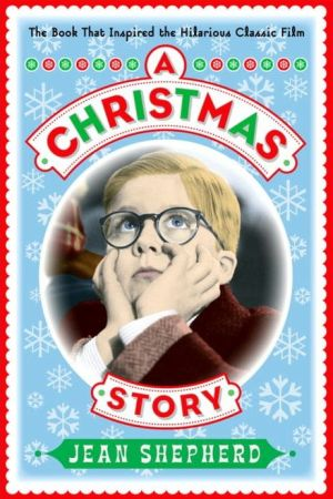 Book cover of A Christmas Story: The Book That Inspired the Hilarious Classic Film