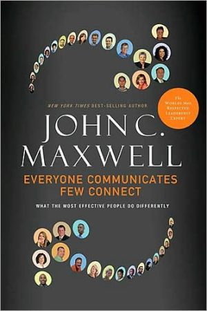 Book cover of Everyone Communicates, Few Connect: What the Most Effective People Do Differently