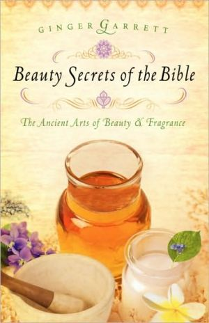 Book cover of Beauty Secrets of the Bible: The Ancient Arts of Beauty and Fragrance